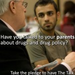 Have you talked to your parents about drugs and drug policy?