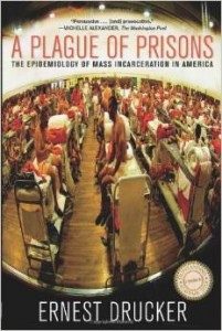 A Plague of Prisons- The Epidemiology of Mass Incarceration in America