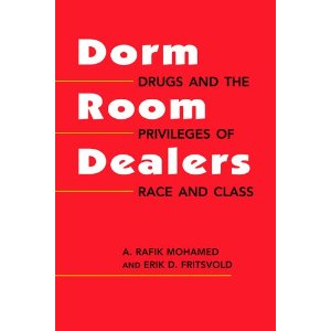 Dorm Room Dealers- Drugs and the Privileges of Race and Class
