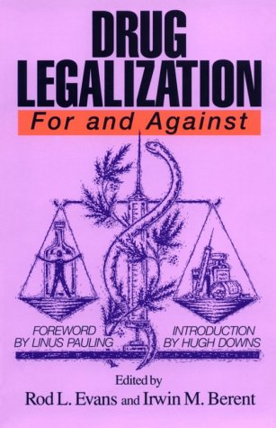 drug legalization - for and against