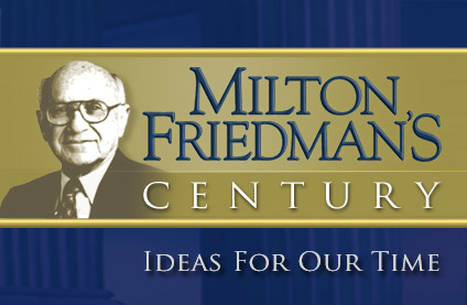Milton Friedman's Century - Ideas For Our Time