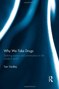 why-we-take-drugs-seeking-excess-communion-in-tom-yardley-hardcover-cover-art