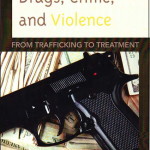 Drugs, Crime and Violence From Trafficking to Treatment