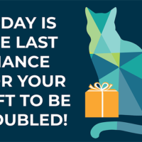 Today is your last chance to double your gift