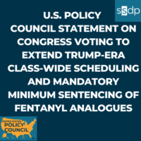 Statement on Congress Voting to Extend Trump-Era Class-Wide Scheduling and Mandatory Minimum Sentencing of Fentanyl Analogues